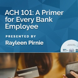 ACH 101: A Primer for Every Bank Employee
