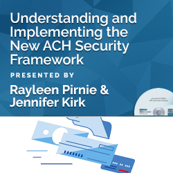 Understanding and Implementing the New ACH Security Framework Ru
