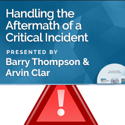 Handling the Aftermath of a Critical Incident