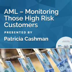 AML – Monitoring Those High Risk Customers