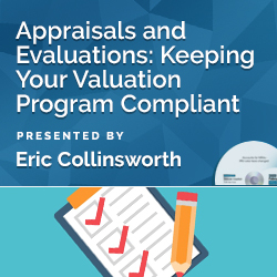 Appraisals and Evaluations: Keeping Your Valuation Program Compl