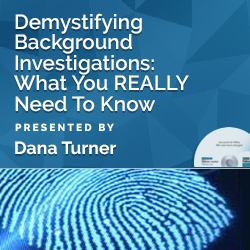 Demystifying Background Investigations: What You REALLY Need To