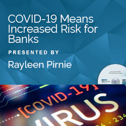COVID-19 Means Increased Risk for Banks