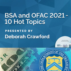 BSA and OFAC 2021 - 10 Hot Topics