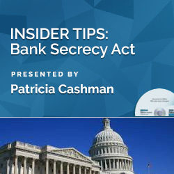 INSIDER TIPS: Bank Secrecy Act