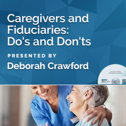 Caregivers and Fiduciaries: Do's and Don'ts