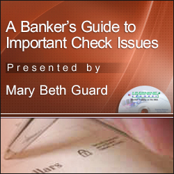 A Banker's Guide to Important Check Issues