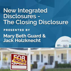 New Integrated Disclosures - The Closing Disclosure