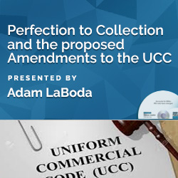 Perfection to Collection and the proposed Amendments to the UCC