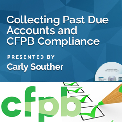 Collecting Past Due Accounts & CFPB Compliance