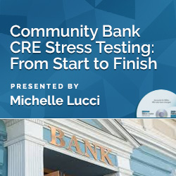 Community Bank CRE Stress Testing: From Start to Finish - Click Image to Close