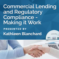 Commercial Lending and Regulatory Compliance - Making it Work