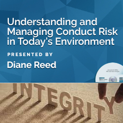Understanding and Managing Conduct Risk in Today's Environment