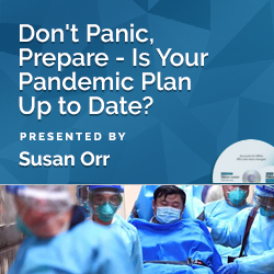 Don't Panic, Prepare – Is Your Pandemic Plan Up to Date?