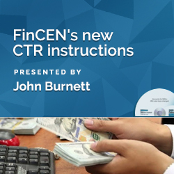 FinCEN's new CTR instructions