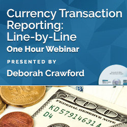 Currency Transaction Reporting: Line-by-Line