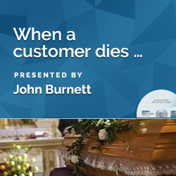 When a customer dies …
