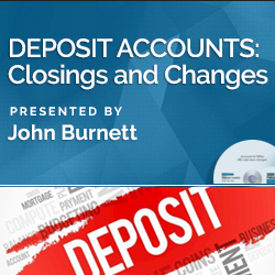 Deposit Account Closings and Changes