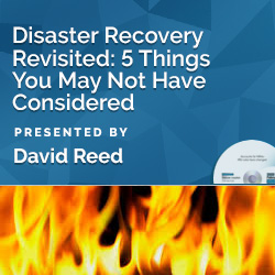 Disaster Recovery Revisited: 5 Things You May Not Have Consider