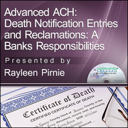 Advanced ACH: Death Notification Entries and Reclamations: A Ban