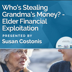 Who's Stealing Grandma's Money? — Elder Financial Exploitation