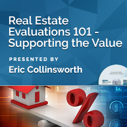 Real Estate Evaluations 101 - Supporting the Value