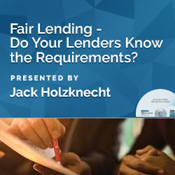 Fair Lending - Do Your Lenders Know the Requirements?