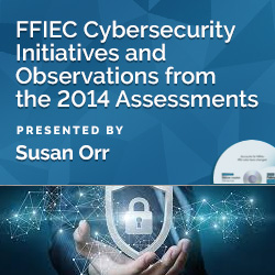 FFIEC Cybersecurity Initiatives and Observations from the 2014