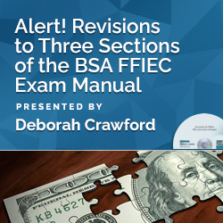 Alert! Revisions to Three Sections of the BSA FFIEC Exam Manual