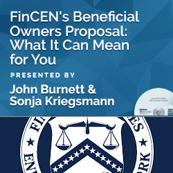FinCEN's Beneficial Owners Proposal: What It Can Mean for You