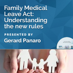 Family Medical Leave Act: Understanding the new rules