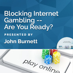 Blocking Internet Gambling -- Are You Ready?