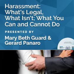 Harassment: What's Legal, What Isn't; What You Can and Cannot Do