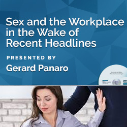 Sex and the Workplace in the Wake of Recent Headlines