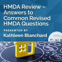 HMDA Review – Answers to Common Revised HMDA Questions