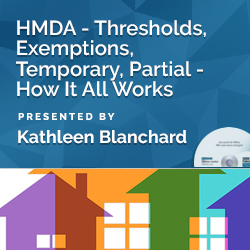 HMDA – Thresholds, Exemptions, Temporary, Partial – How It All W