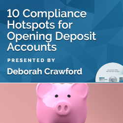 10 Compliance Hotspots for Opening Deposit Accounts