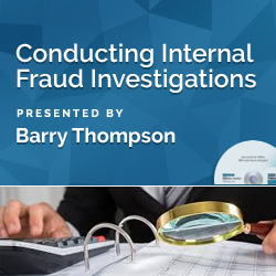 Conducting Internal Fraud Investigations