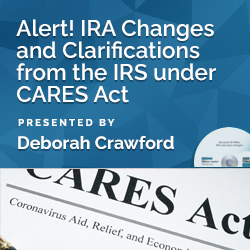Alert! IRA Changes and Clarifications from the IRS under CARES A