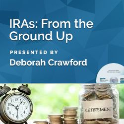 IRAs: From the Ground Up