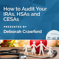 How to Audit Your IRAs, HSAs and CESAs