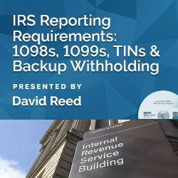 IRS Reporting Requirements: 1098s, 1099s, TINs and Backup With