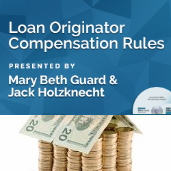 Loan Originator Compensation Rules