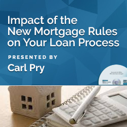 Impact of the New Mortgage Rules on Your Loan Process