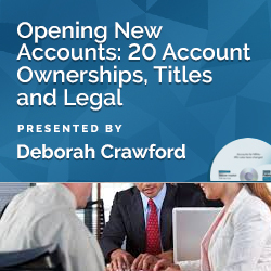 Opening New Accounts: 20 Account Ownerships, Titles and Legal