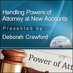 Handling Power of Attorney Documents for New Accounts