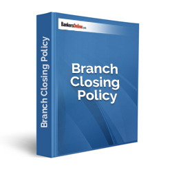Branch Closing Policy
