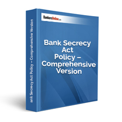 Bank Secrecy Act Policy – Comprehensive Version