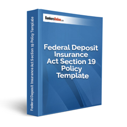 Federal Deposit Insurance Act Section 19 Policy Template