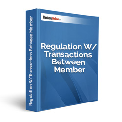 Regulation W/Transactions Between Member Banks/Affiliates Policy